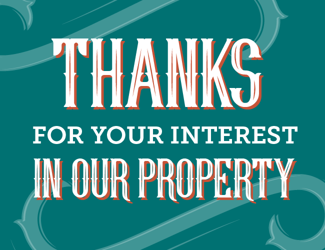 Thanks for Your Interest in Our Property